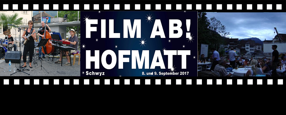 Film ab! Hofmatt 8. und 9. September 2017